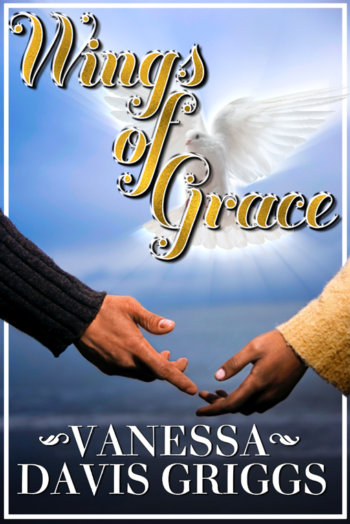 Wings of Grace by Vanessa Davis Griggs